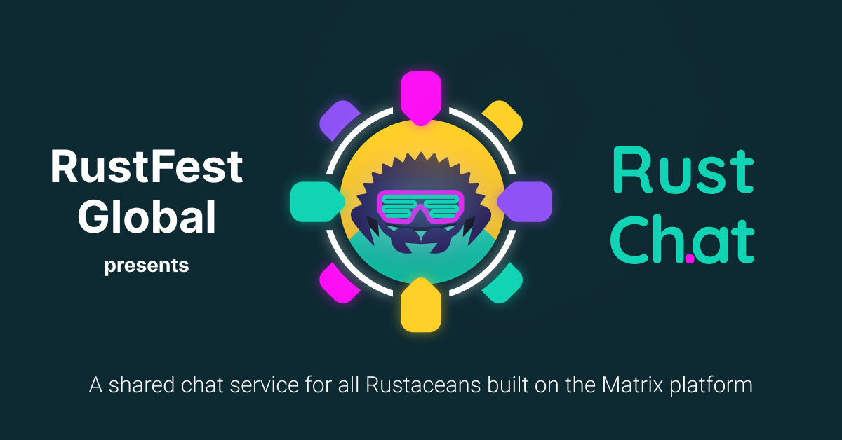 RustFest Global presents: RustCh.at. A shared chat service for all rustaceans built on the Matrix platform